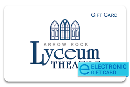 Arrow Rock Lyceum Theatre E-Gift Card